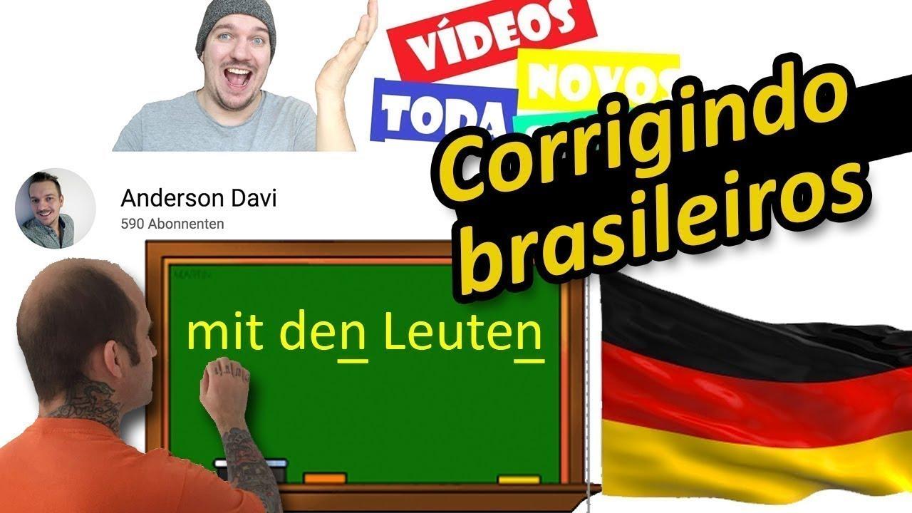 Corrigindo brasileiros falando alemão @Anderson Davi