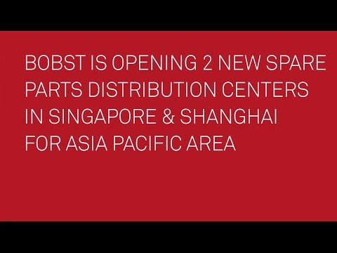 BOBST is opening 2 new spare parts distribution centers in Singapore & Shanghai