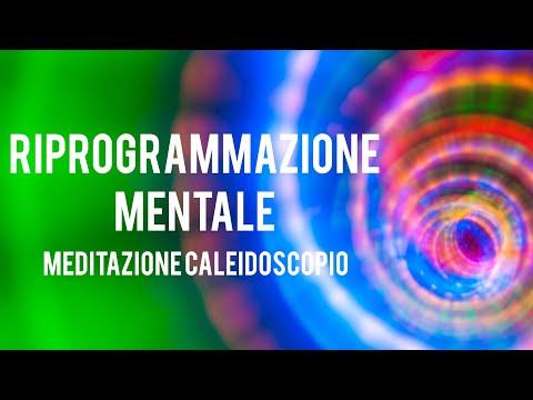 Riprogrammazione Mentale - Meditazione Caleidoscopio (Novità assoluta)