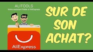 Comment être sûr de son achat sur Aliexpress - ALITOOLS - FRENCH