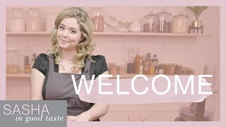 Welcome to Sasha In Good Taste | Sasha Pieterse Sheaffer