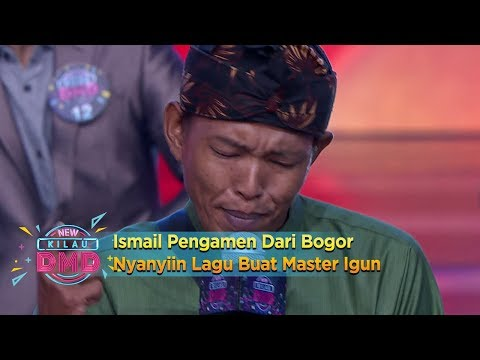 Nyentrik Abis! Ismail Pengamen Dari Bogor Nyanyiin Lagu Buat Master Igun - New Kilau DMD (13/12)