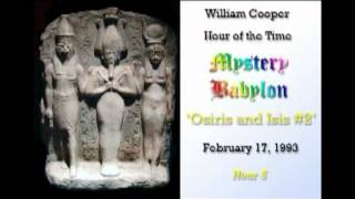 Bill Cooper, Mystery Babylon - Hour 5 - Osiris & Isis (Part 2/2)