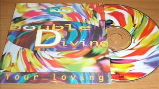 Double Divine - Your Loving (Radio Version)