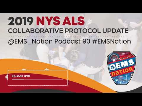 EMSNation Ep. #90 2019 NYS ALS Collaborative Protocol Update