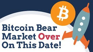 Bitcoin Bear Market Will Be Over On This Date!