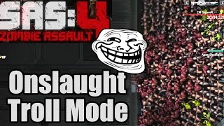 Sas 4 - Onslaught (Troll Mode)