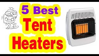 Best Tent Heaters to Buy in 2017