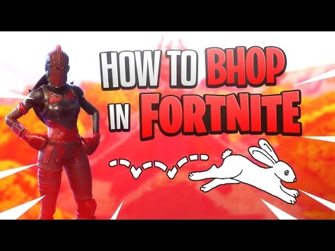 HOW TO BHOP IN FORTNITE!!!!!!!