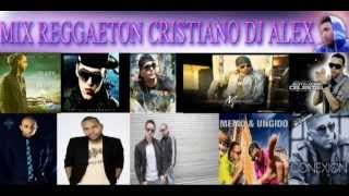 Mix Reggaeton Cristiano 2013★Para Jovenes★ [Full Dj Alex]