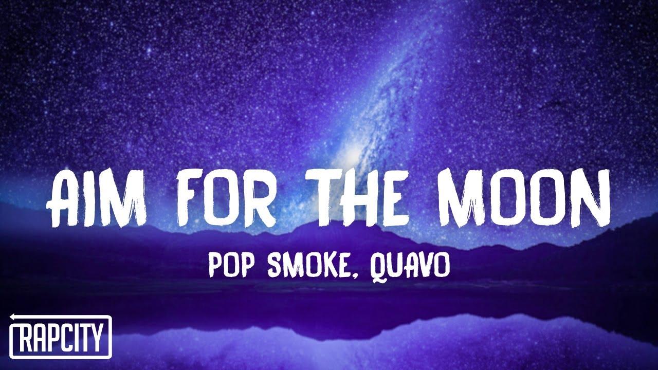 Pop Smoke - Aim For The Moon (Lyrics) ft. Quavo