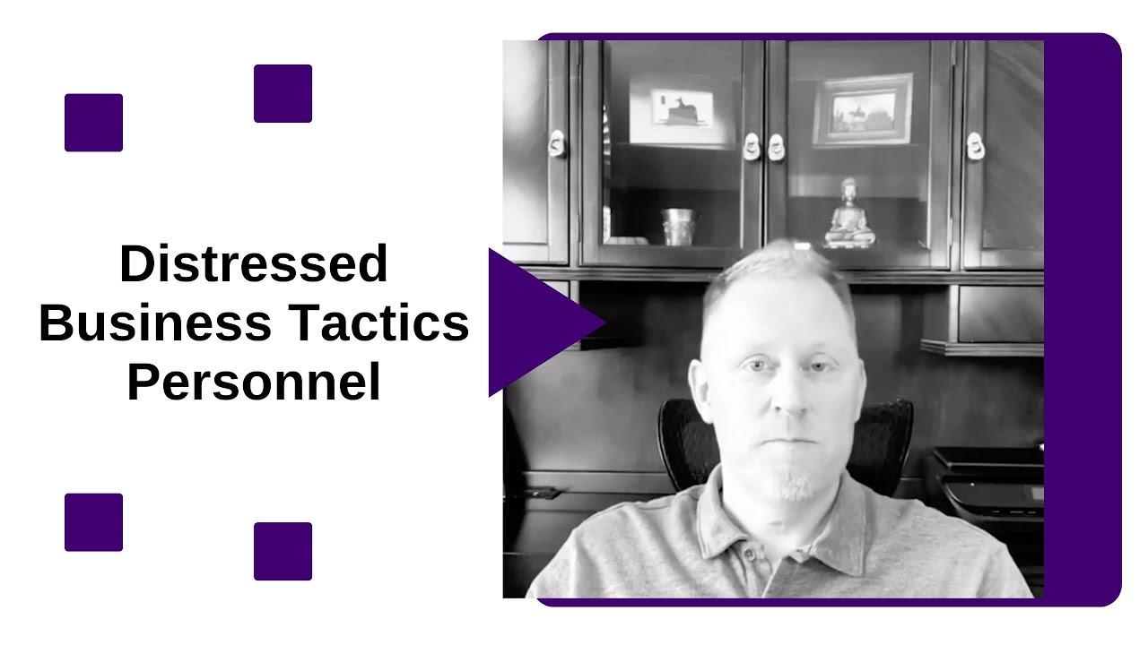 Distress Business Tactics: Personnel