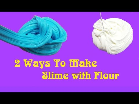 2 Ways To Make Slime with Flour!! DIY Flour Slime No Borax Recipes!