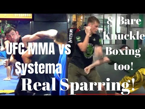 UFC MMA vs Systema REAL Sparring & Bare Knuckle Boxing Too! DanTheWolfman