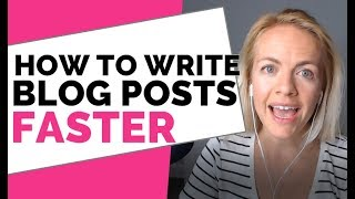 How to Write Blog Post FASTER - Free Template