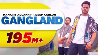 Gangland (Full Song) | Mankirt Aulakh Feat Deep Kahlon | Latest Punjabi Song 2017 | Speed Records