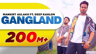 Gangland Full Song Mankirt Aulakh Feat Deep Kahlon Latest Punjabi Songs 2017 Speed Records