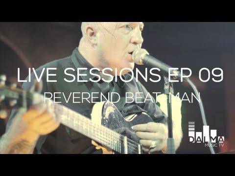 "Dalma Music TV ""Live Sessions"" EP09 - Reverend Beat-Man"