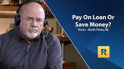 Pay On My Loan Or Save The Money?