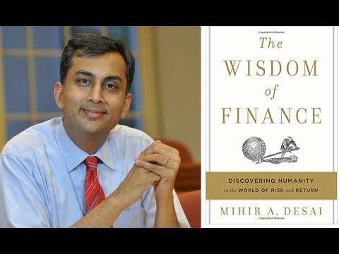 "Mihir Desai on ""The Wisdom of Finance"""