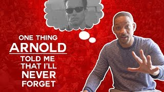 One Thing Arnold Schwarzenegger Told Me That I'll Never Forget | Will Smith Vlogs