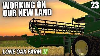 WORKING ON OUR NEW LAND | Lone Oak Farm | Farming Simulator 17 | #23