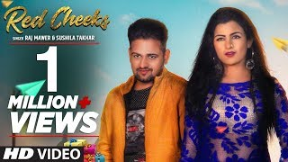 Official Song &quot Red Cheeks&quot Raj Mawer Sushila Takhar Feat Mandeep Rana Arzoo Dhillon