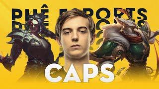 Caps - Hoàng Tử Phương Tây | Phê Esports #4