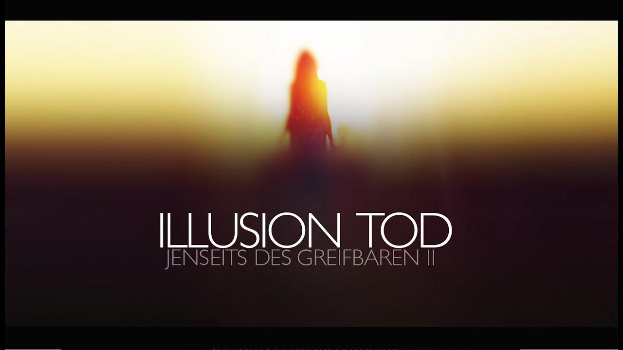 """Trailer """"Illusion Tod"""" - ein phantastischer Blick ins Jenseits"""