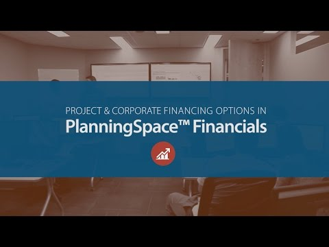 Project & Corporate Financing Options in PlanningSpace™ Financials