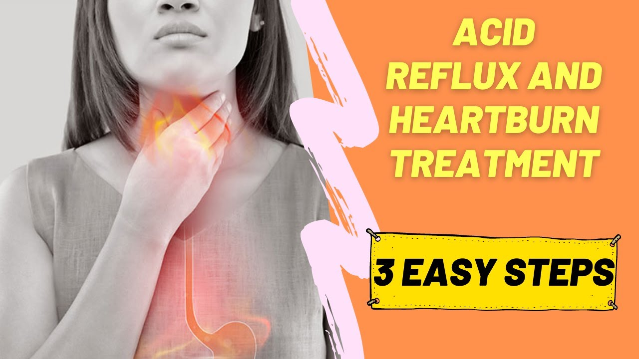 3 Step to acid reflux and heartburn treatment [Step 1]