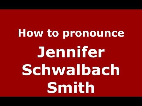 How to pronounce Jennifer Schwalbach Smith American EnglishUS  PronounceNames.com