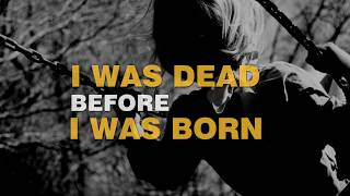 I was dead before i was born