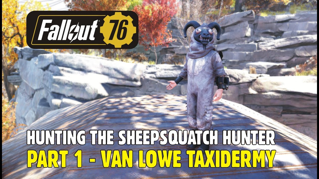 Fallout 76 Hunting The Sheepsquatch Hunter Part 1 Van Lowe Taxidermy Youtube