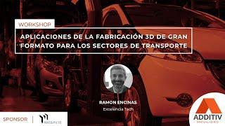 Aplicaciones de la fabricación 3D de gran formato en los sectores de transporte | ADDITIV Movilidad