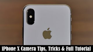 iPhone X Camera Tips, Tricks, Features and Full Tutorial