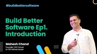 Building Better Software Ep.1