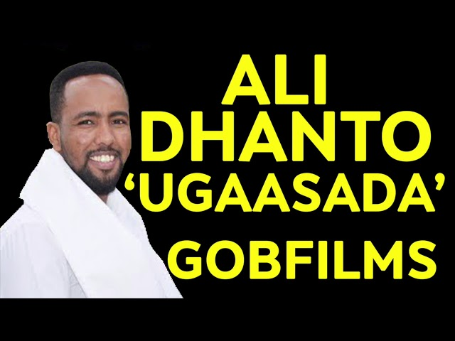UGAASADA: ALI DHAANTO SOMALI MUSIC 2018