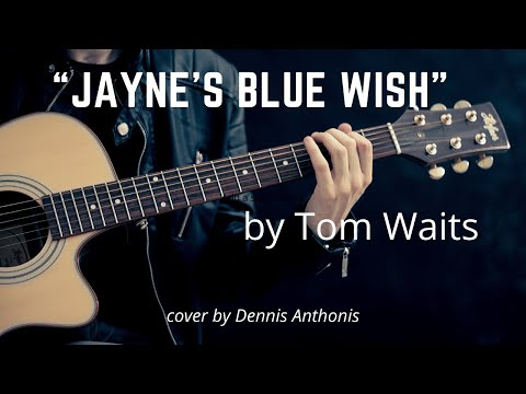 Jayne's Blue Wish (Tom Waits cover)