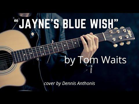 Jayne's Blue Wish (Tom Waits cover)