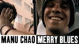 Manu Chao - Merry Blues (Official Music Video)
