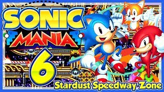 SONIC MANIA # 06 ✨ Stardust Speedway Zone [HD60] Let