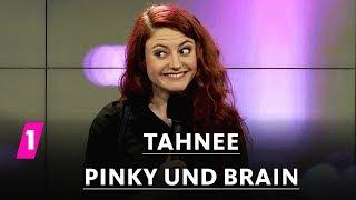 Tahnee: Pinky und Brain
