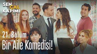Bir aile komedisi! - Sen Çal Kapımı 21. Bölüm