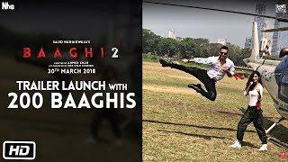 Baaghi 2 Trailer launch with 200 Baaghis   Tiger Shroff   Disha Patani   Sajid Nadiadwala  Ahme Khan