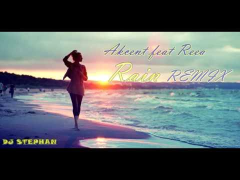 Reea feat. Akcent - Rain (Dj Stephan Remix)
