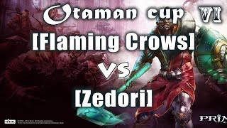 [Flaming Crows] Vs [Zedori] Второй этап Otaman Cup №6 Prime World