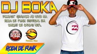 DJ Boka :: Podcast gravado ao vivo na Roda de Funk em Duque de Caxias :: Áudio Disponível