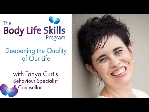 Body Life Skills - Deepening the Quality of Our Life