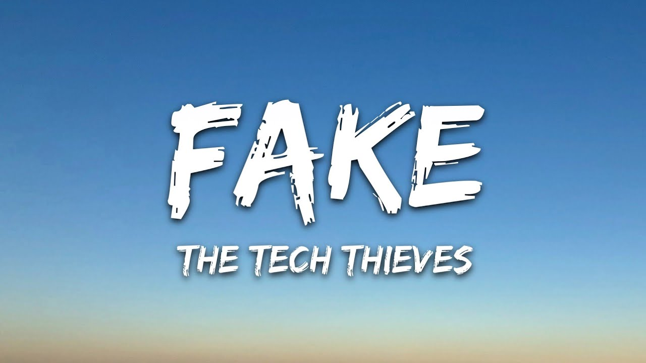 Download The Tech Thieves - Fake (Lyrics)